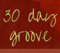 30 Day Groove